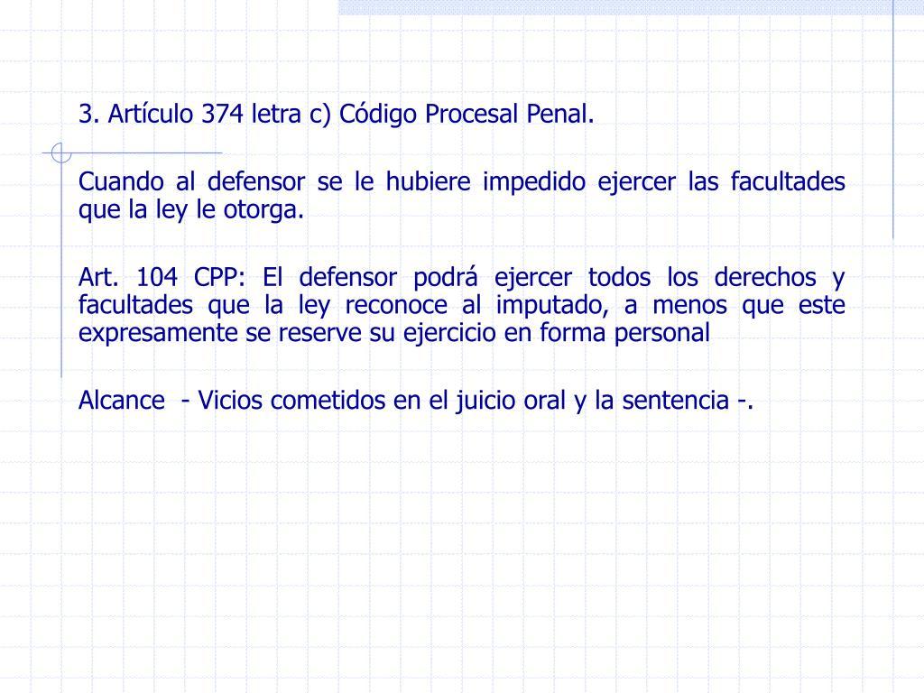 3. Artículo 374 letra c) Código Procesal Penal.
