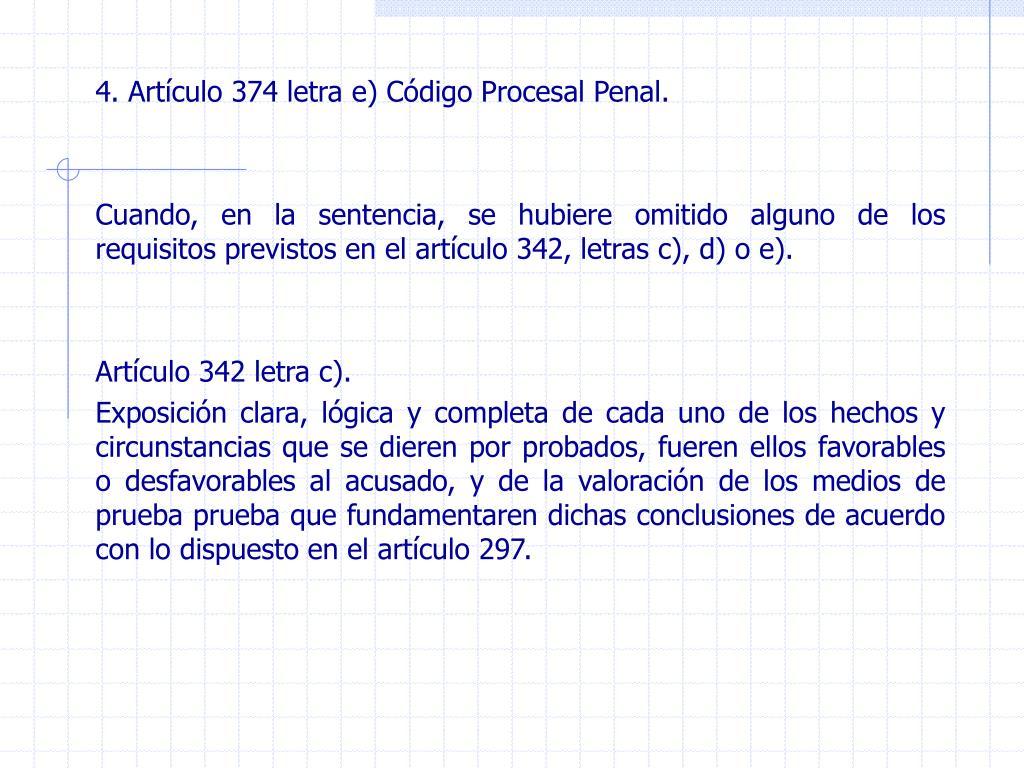 4. Artículo 374 letra e) Código Procesal Penal.
