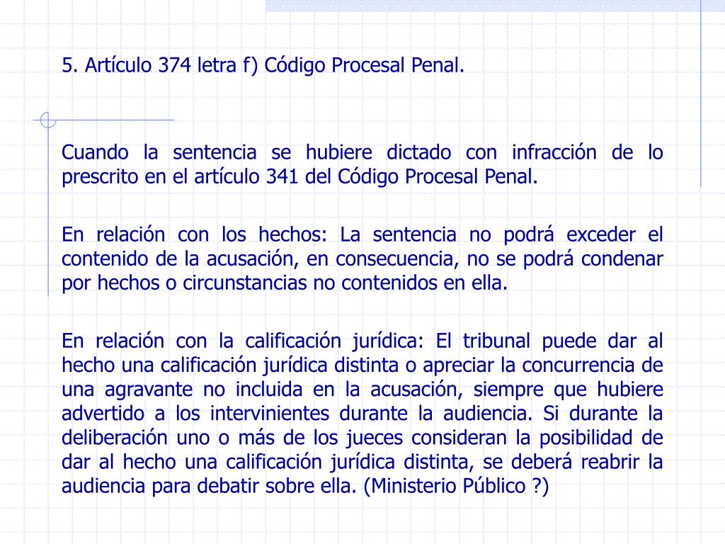 5. Artículo 374 letra f) Código Procesal Penal.