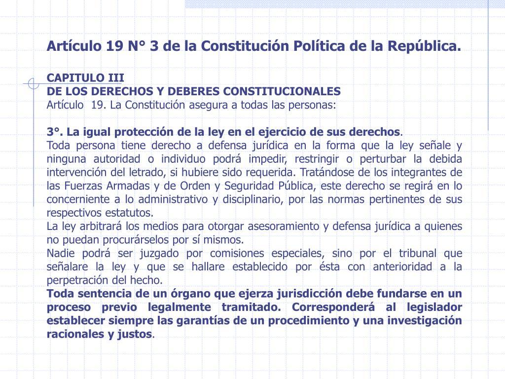 Artículo 19 N° 3 de la Constitución Política de la República.