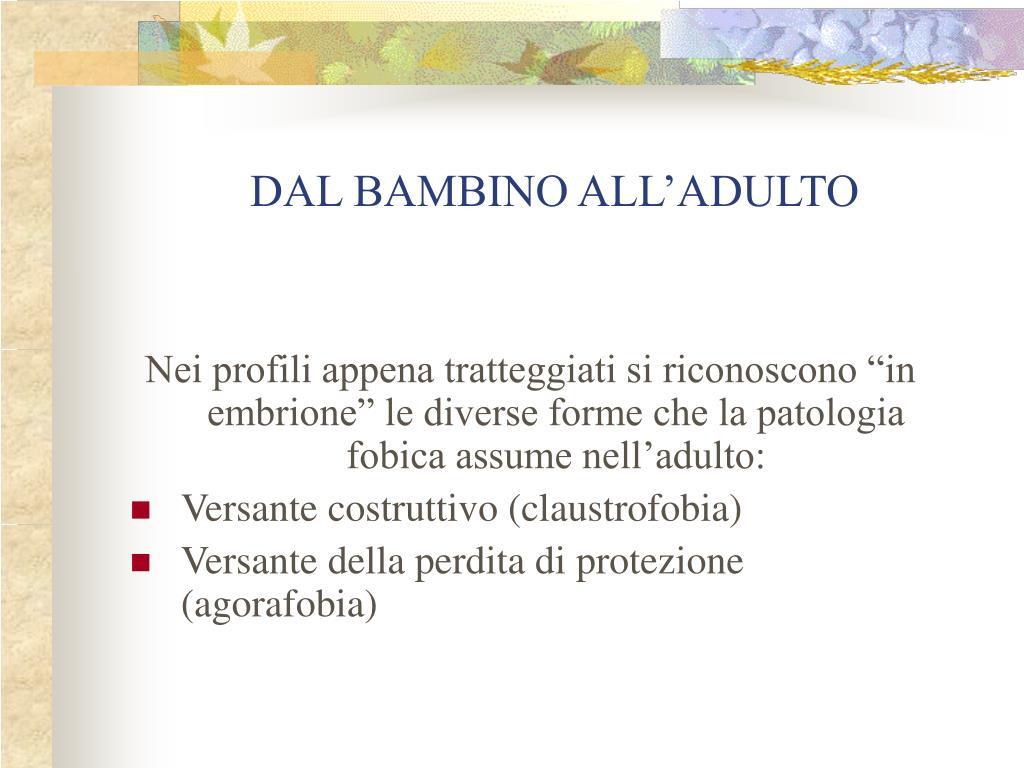 DAL BAMBINO ALL'ADULTO