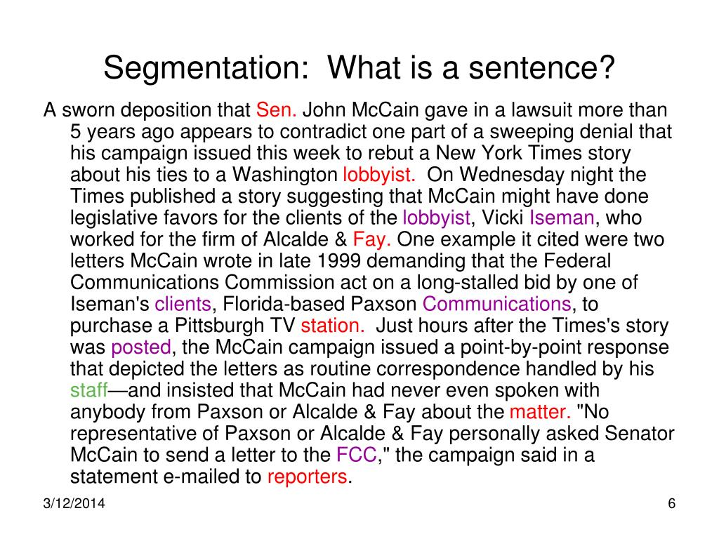 Segmentation:  What is a sentence?