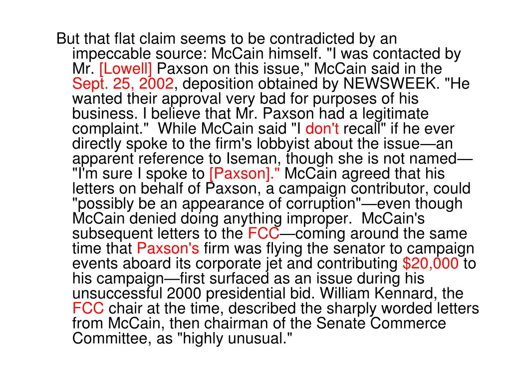 "But that flat claim seems to be contradicted by an impeccable source: McCain himself. ""I was contacted by Mr."