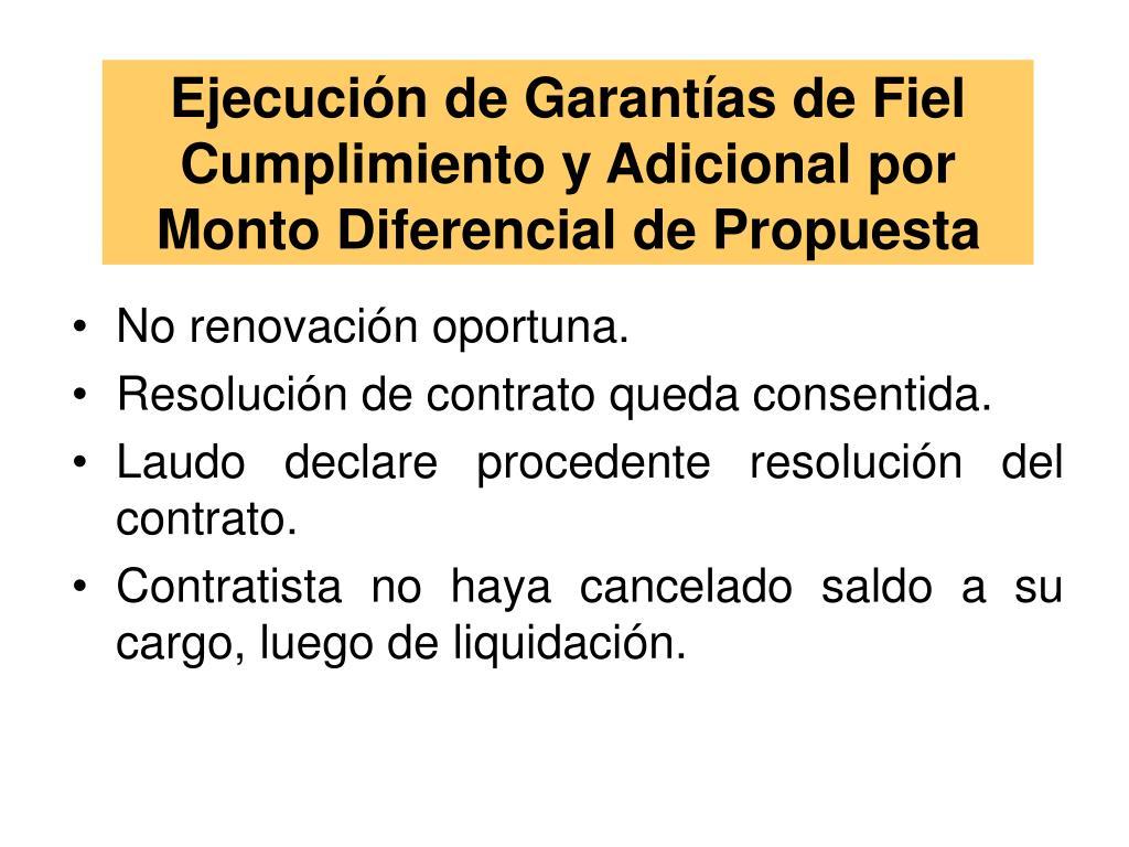 Ejecución de Garantías de Fiel Cumplimiento y Adicional por Monto Diferencial de Propuesta
