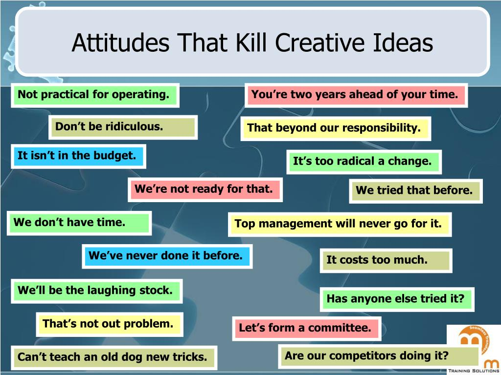 Attitudes That Kill Creative Ideas