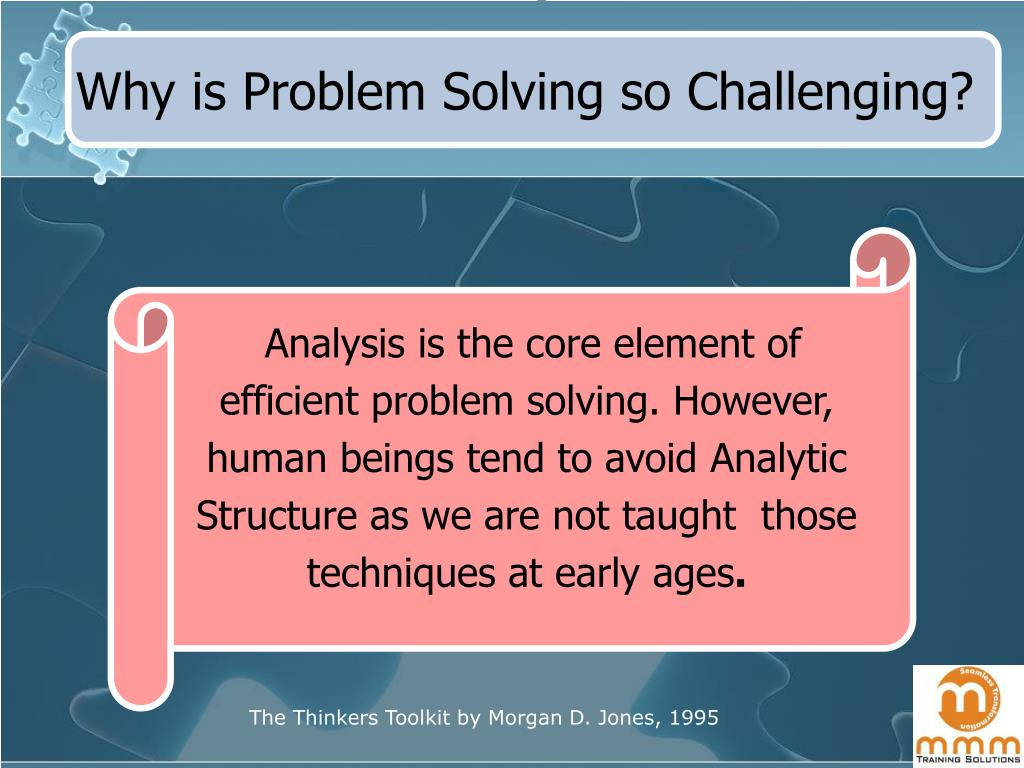 Why is Problem Solving so Challenging?