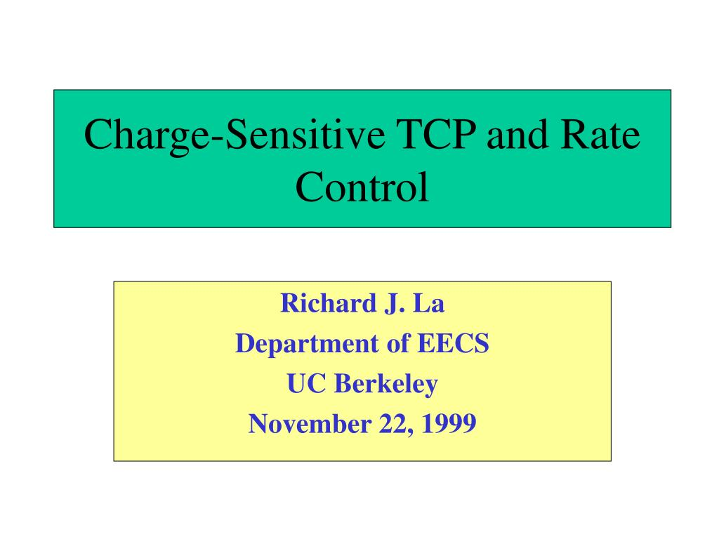 charge sensitive tcp and rate control