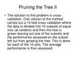 pruning the tree ii