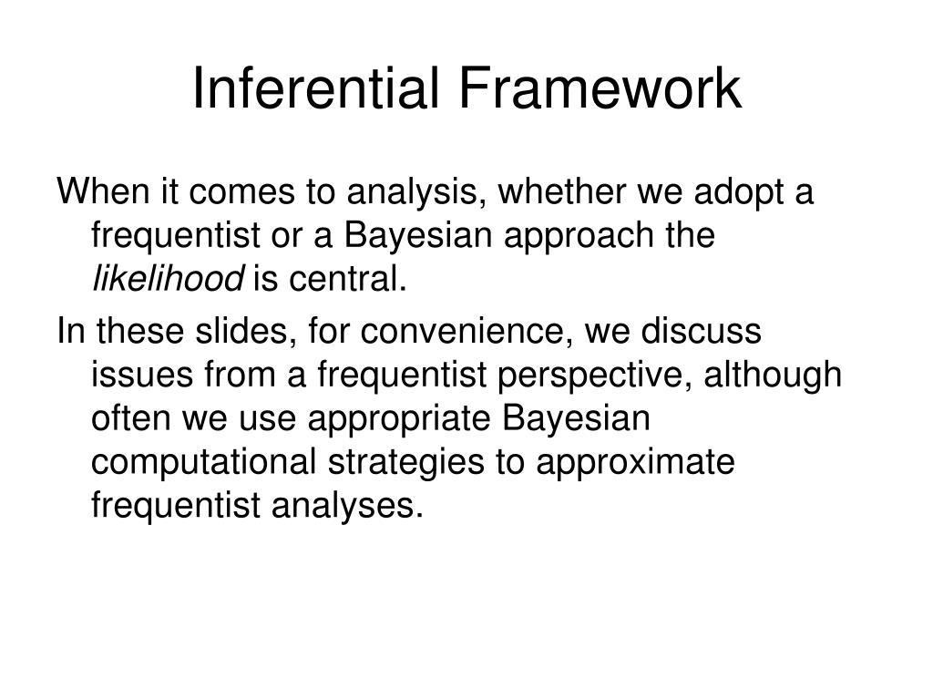 Inferential Framework