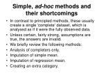 simple ad hoc methods and their shortcomings