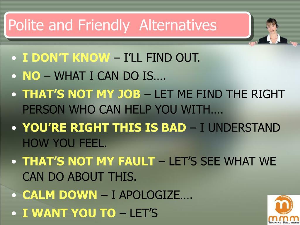 Polite and Friendly  Alternatives