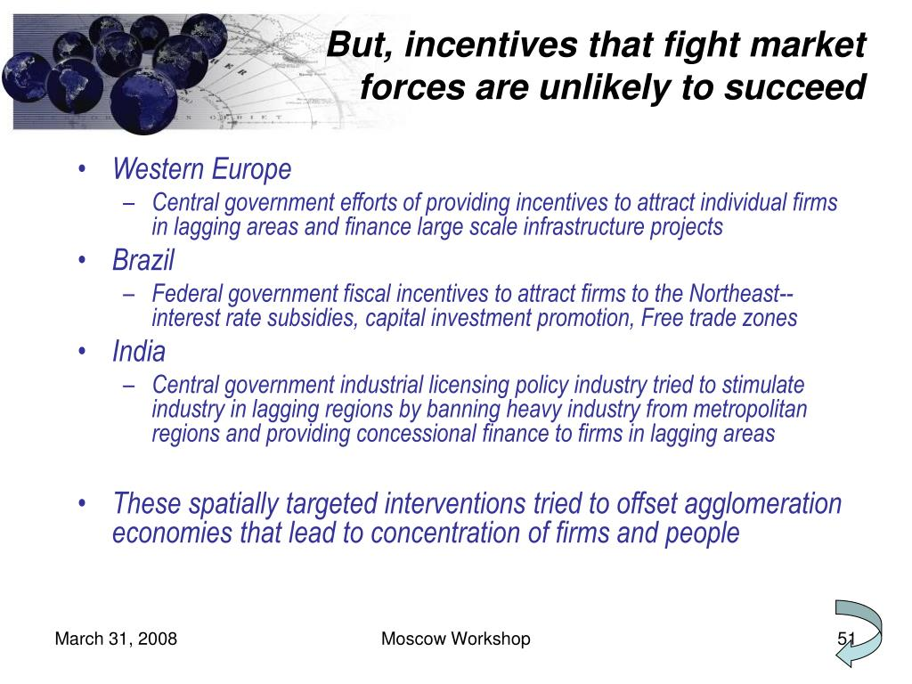 But, incentives that fight market forces are unlikely to succeed