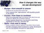 how it changes the way we see development