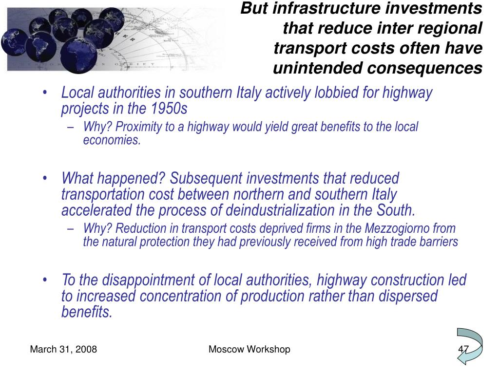 But infrastructure investments that reduce inter regional transport costs often have unintended consequences