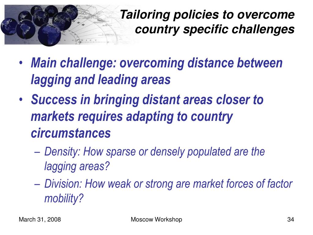 Tailoring policies to overcome