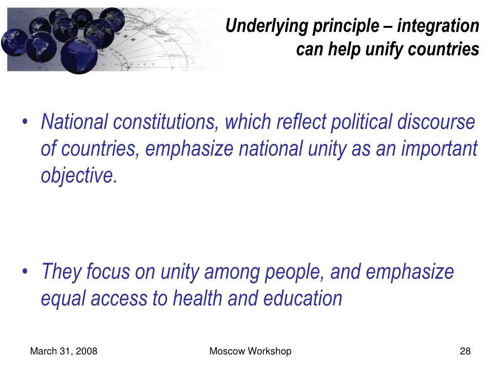 Underlying principle – integration can help unify countries