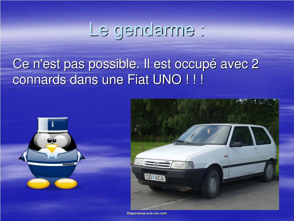 Le gendarme :