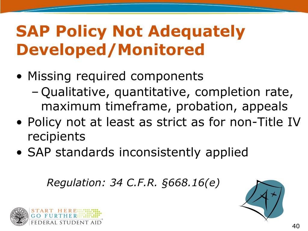 SAP Policy Not Adequately Developed/Monitored