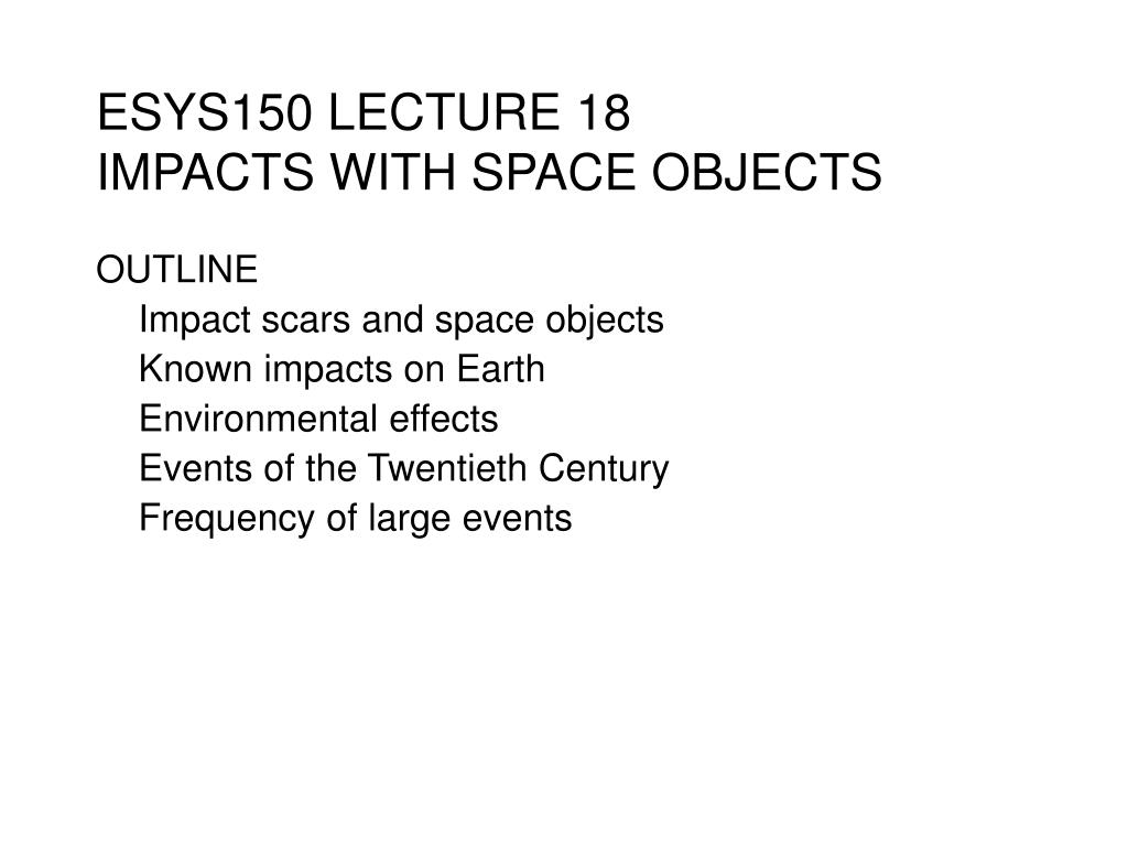 esys150 lecture 18 impacts with space objects