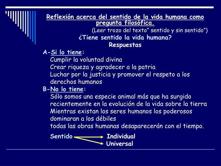 Reflexión acerca del sentido de la vida humana como pregunta filosófica.