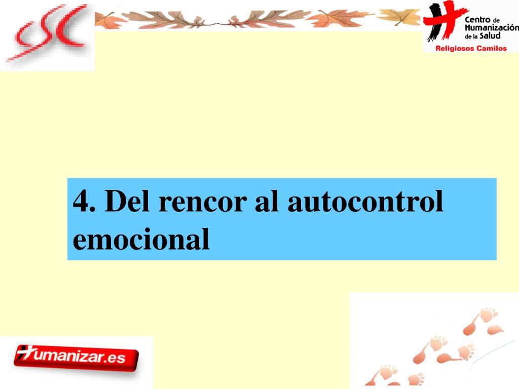 4. Del rencor al autocontrol emocional