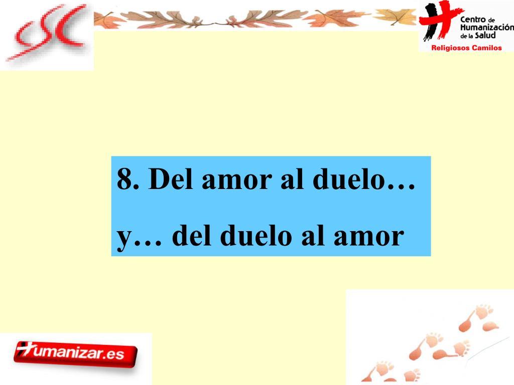 8. Del amor al duelo…
