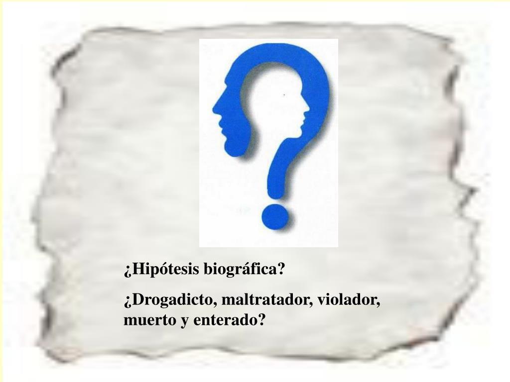 ¿Hipótesis biográfica?