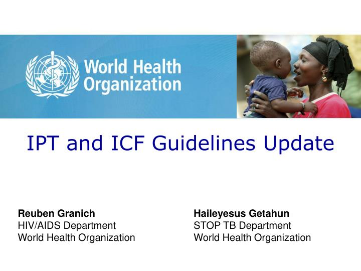 Ipt and icf guidelines update