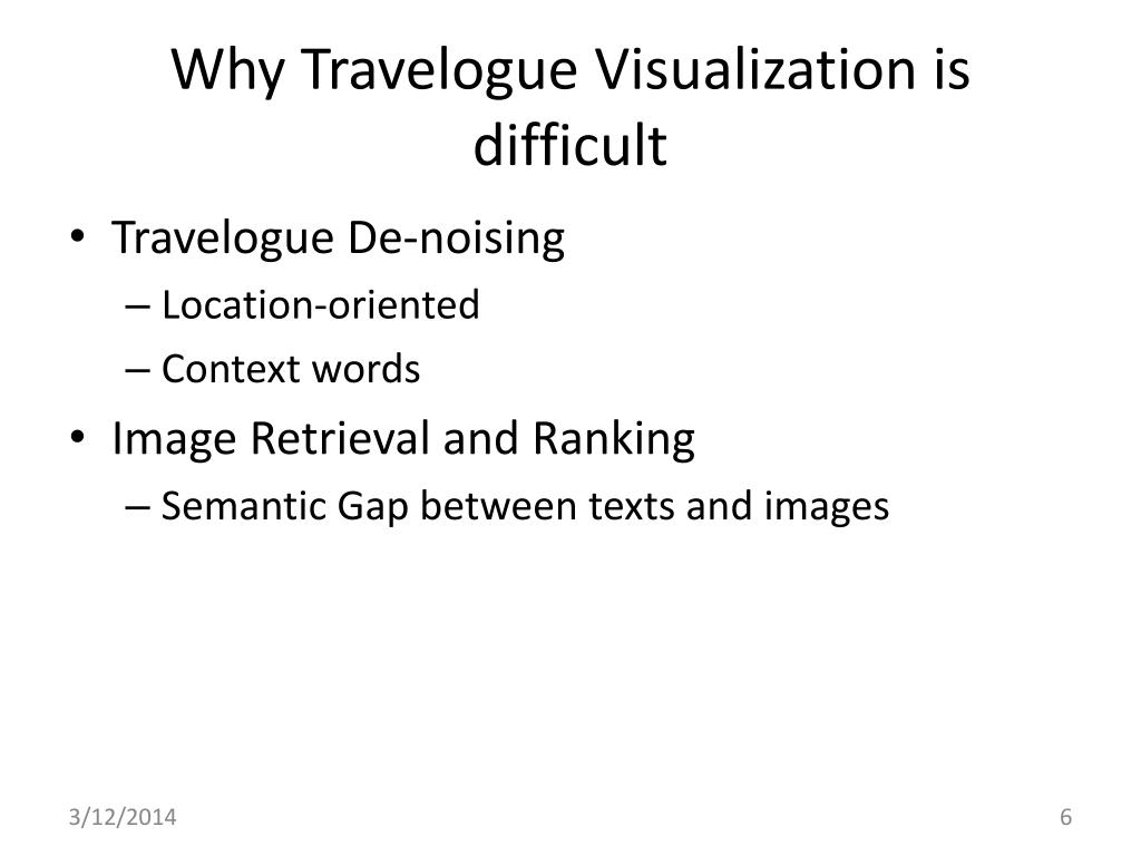 Why Travelogue Visualization is difficult