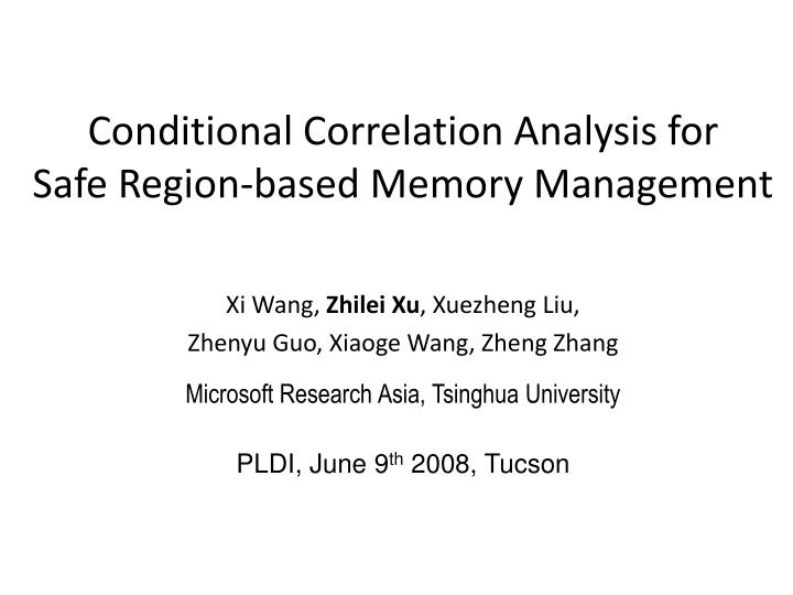 Conditional correlation analysis for safe region based memory management l.jpg