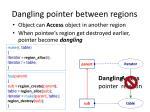 dangling pointer between regions