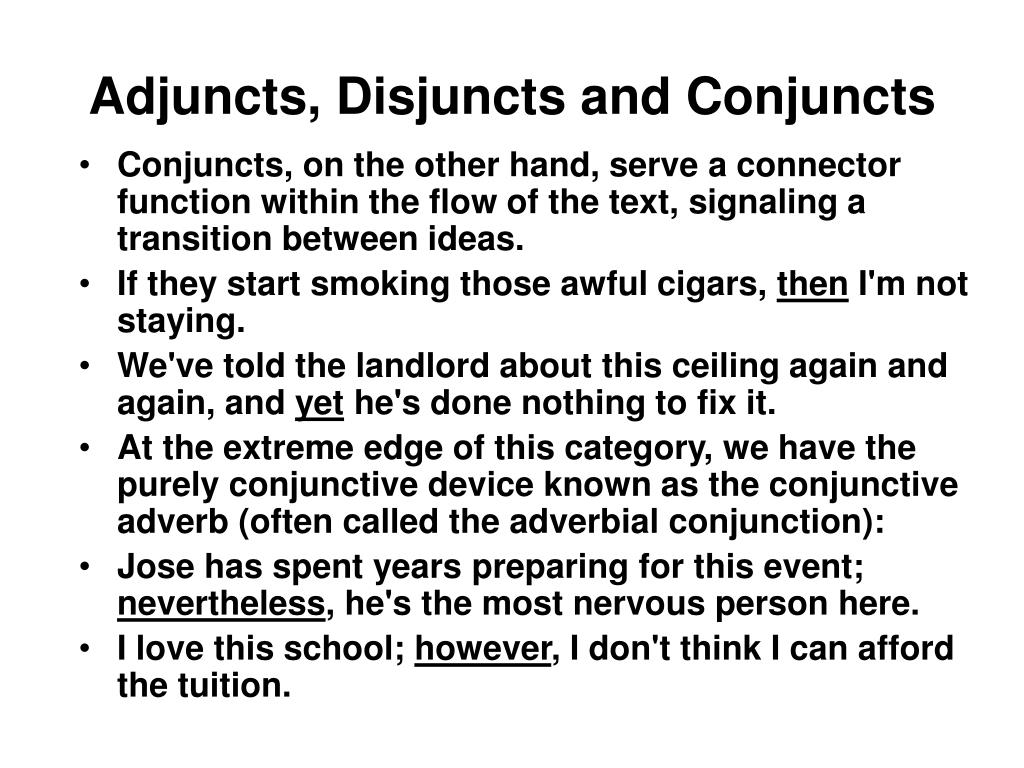 Adjuncts, Disjuncts and Conjuncts