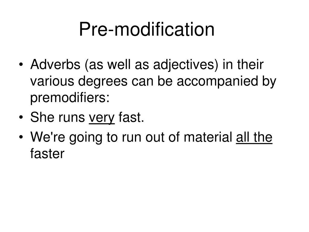 Pre-modification