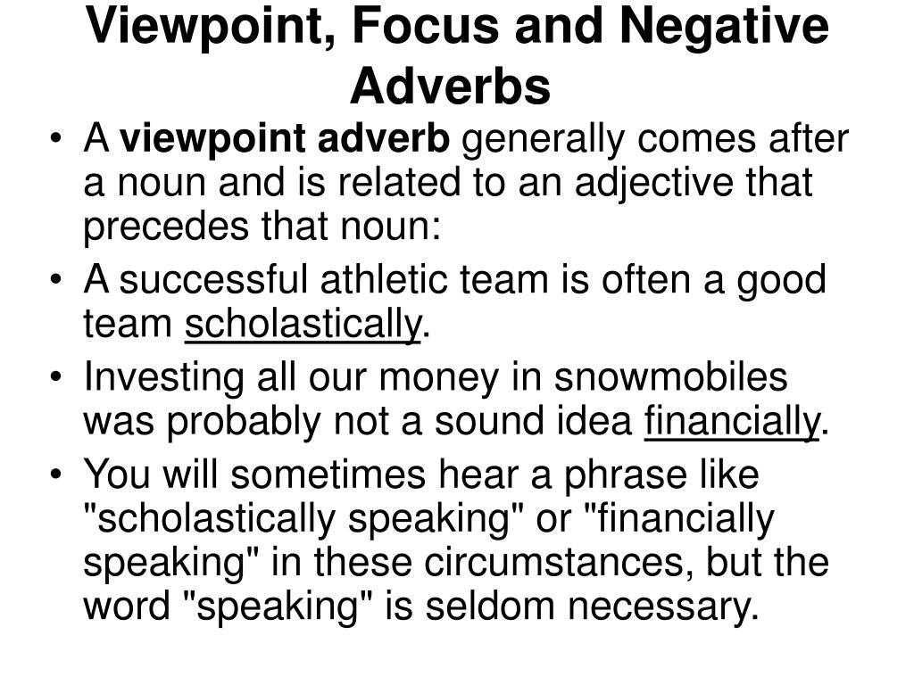 Viewpoint, Focus and Negative Adverbs