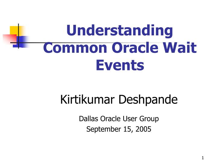 Understanding common oracle wait events l.jpg