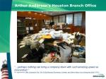 arthur andersen s houston branch office