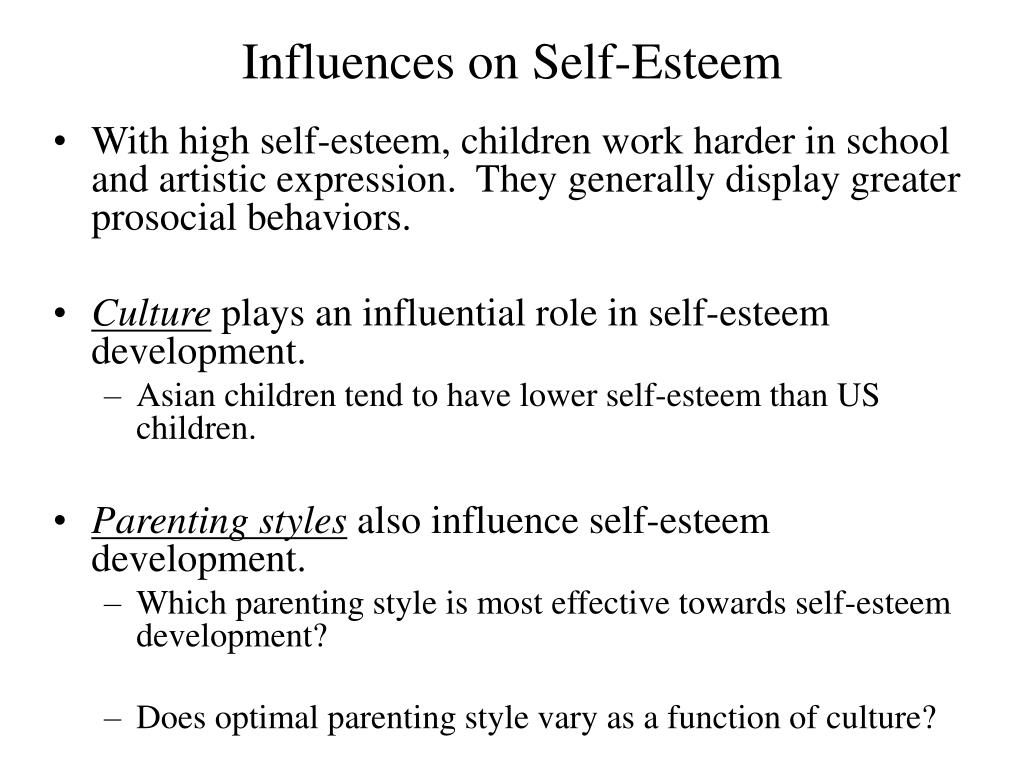 parenting style and a child s personality influences the development of self esteem Role of biological influences on children's development parenting and child development have higher self-esteem a third approach to parenting comes.