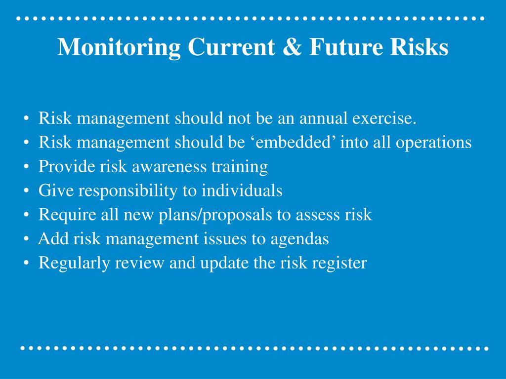 Monitoring Current & Future Risks