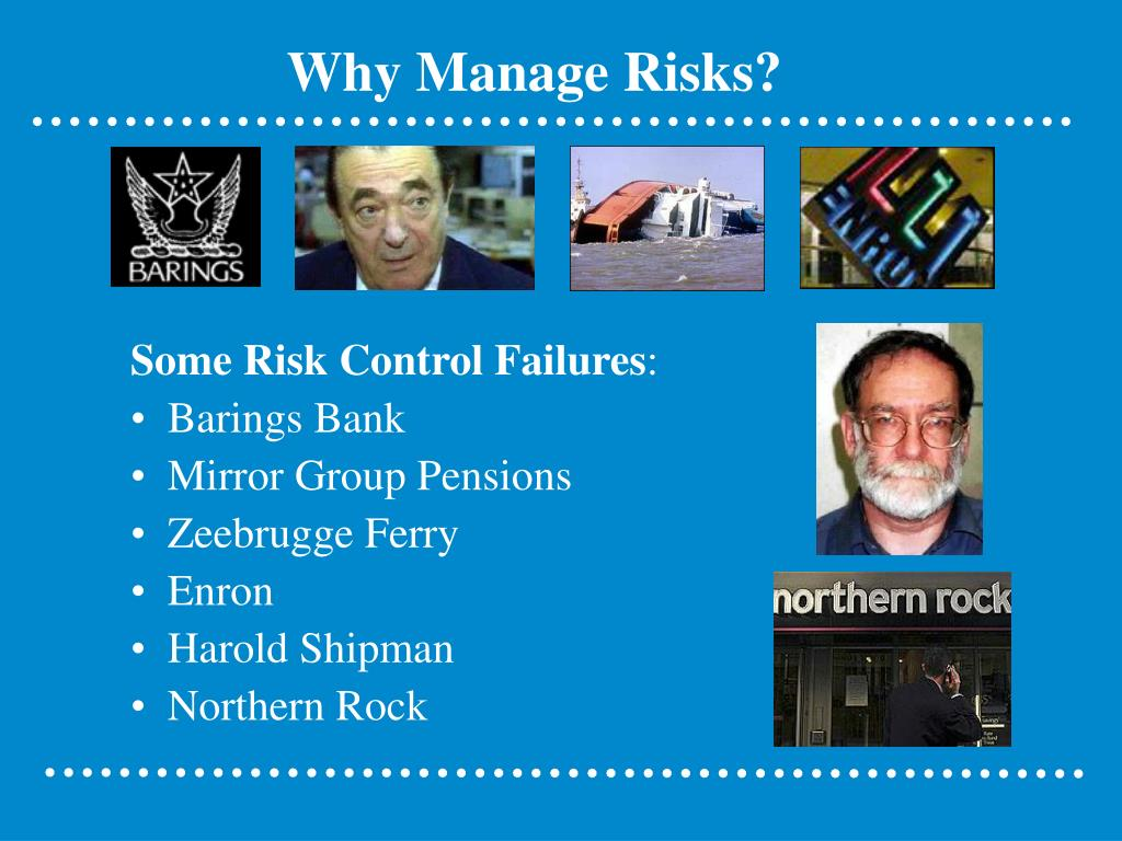 Why Manage Risks?