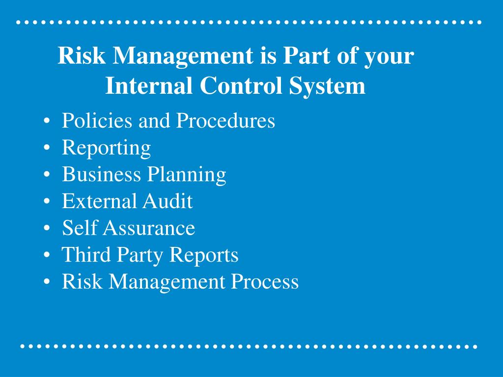 Risk Management is Part of your Internal Control System