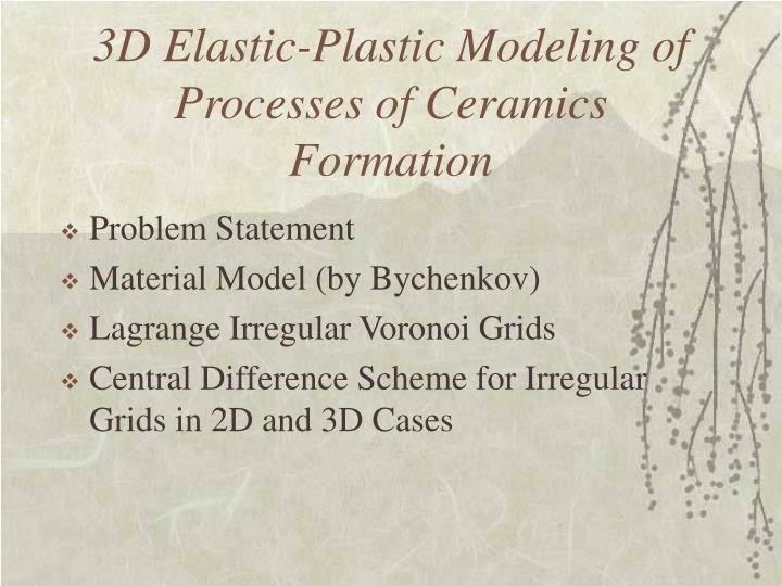 3D Elastic-Plastic Modeling of Processes of Ceramics Formation