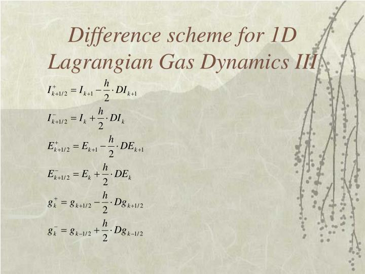 Difference scheme for 1D Lagrangian Gas Dynamics III
