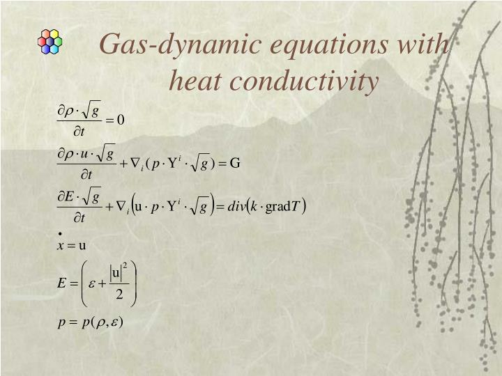 Gas-dynamic equations with heat conductivity