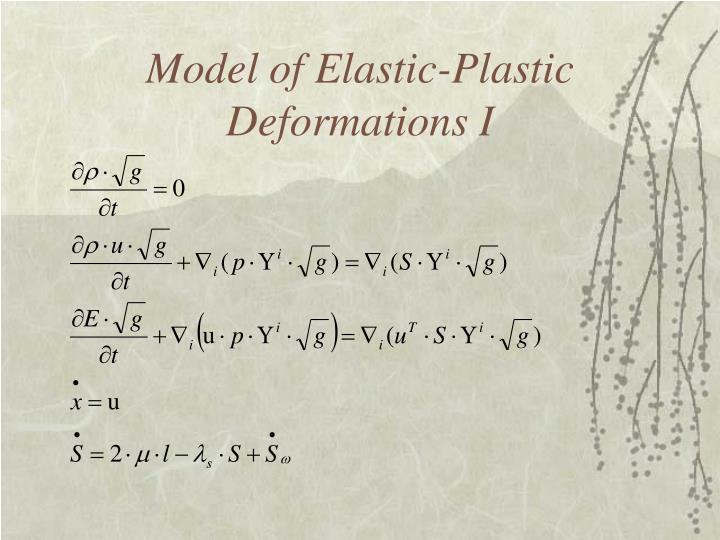 Model of Elastic-Plastic Deformations I