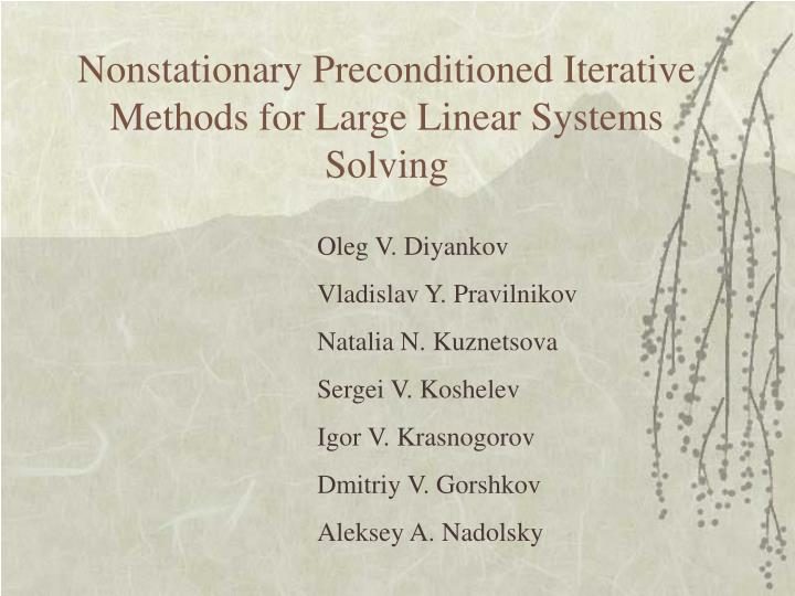 Nonstationary Preconditioned Iterative Methods for Large Linear Systems Solving