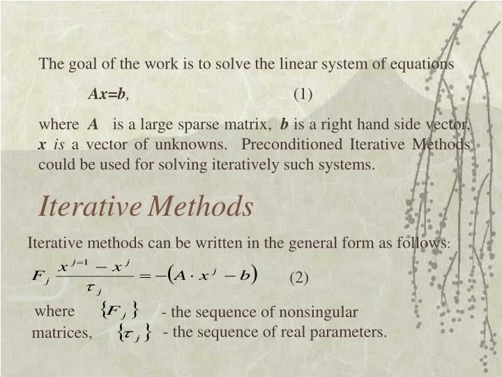 The goal of the work is to solve the linear system of equations