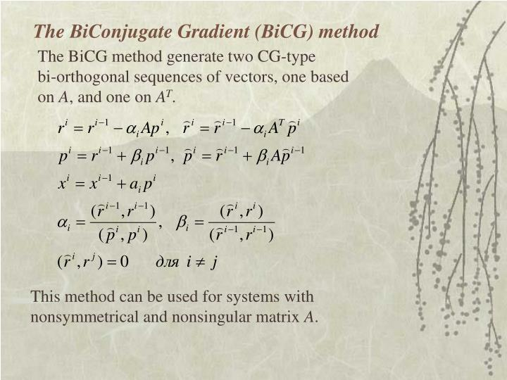 The BiConjugate Gradient (BiCG) method