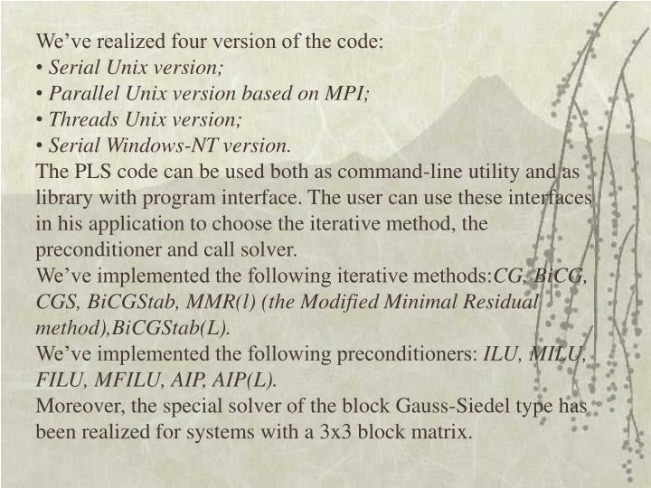 We've realized four version of the code: