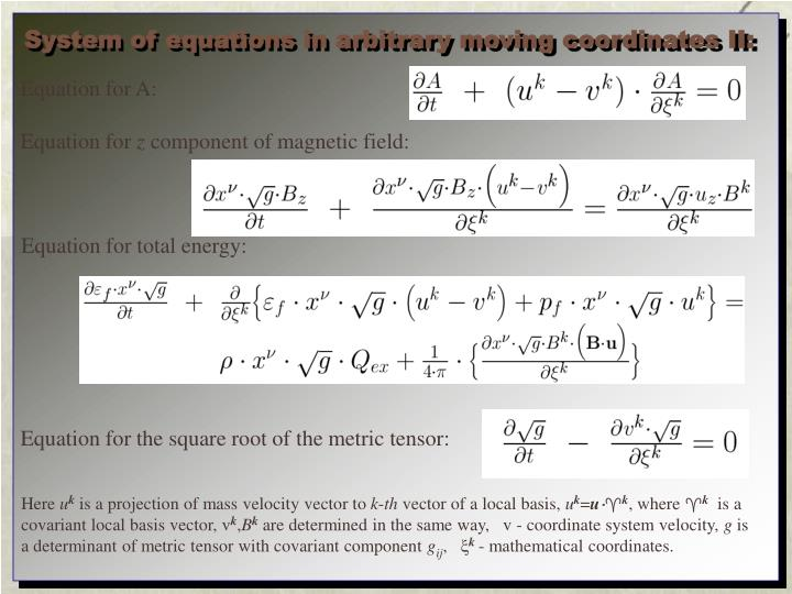 System of equations in arbitrary moving coordinates II: