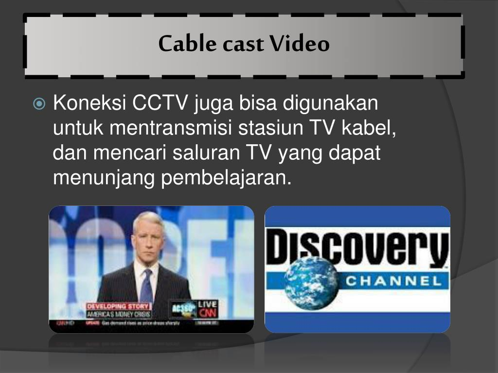Cable cast Video